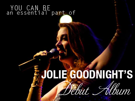 Be a Part of Jolie Goodnight's Debut Album by Jolie ...
