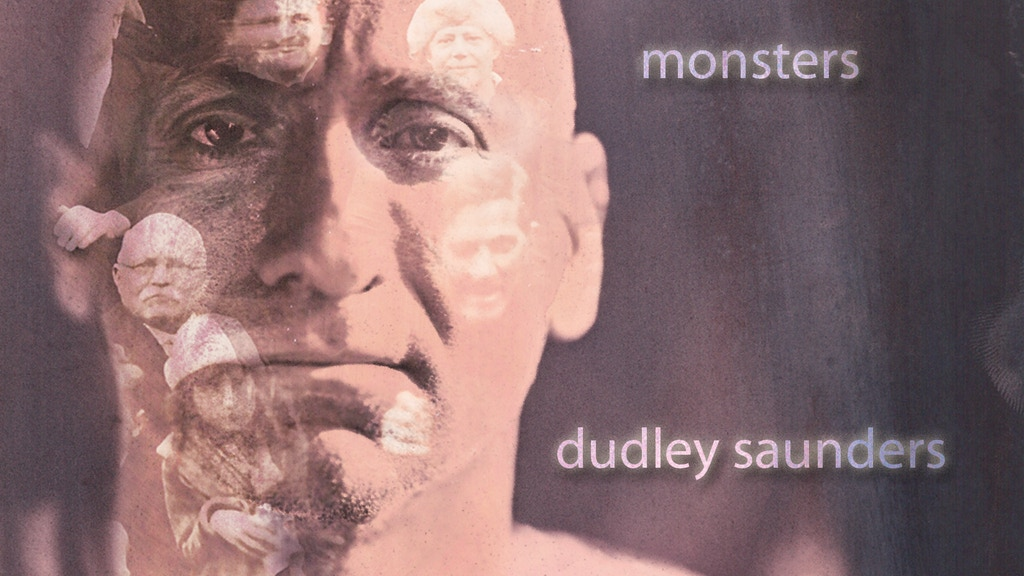 Release the MONSTERS! (aka Dudley Saunders' new album...) project video thumbnail