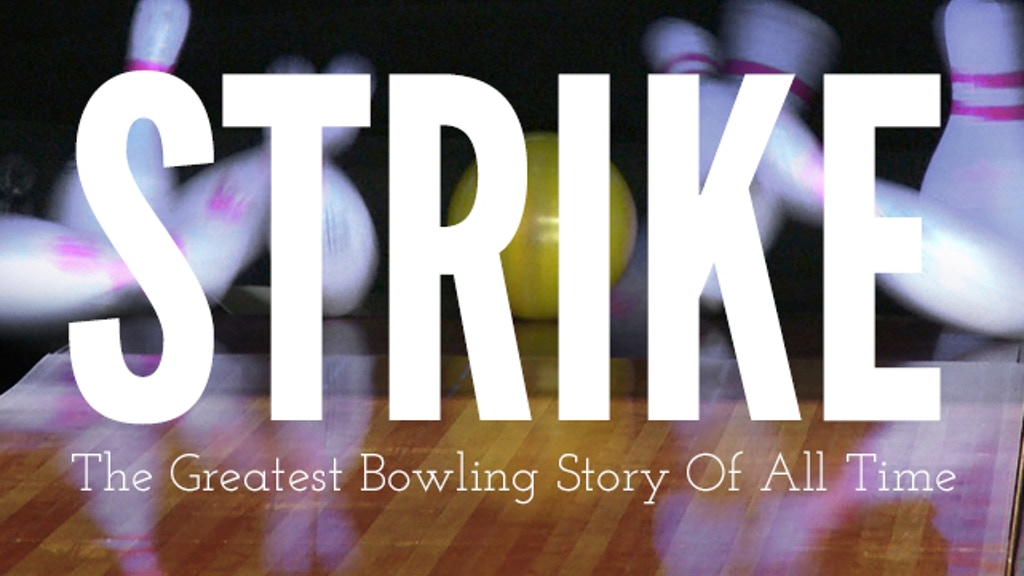 Strike - The Greatest Bowling Story of All Time project video thumbnail