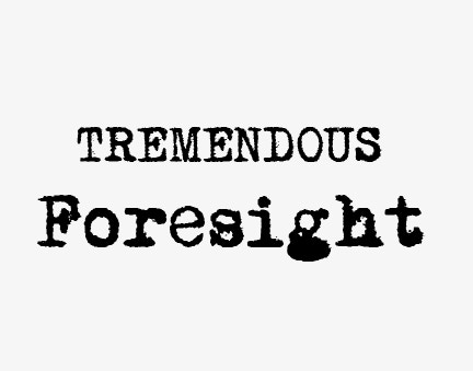 What is Tremendous Foresight? by Jeshurun David Gilman