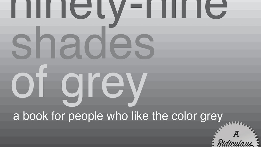 Ninety-Nine Shades of Grey project video thumbnail