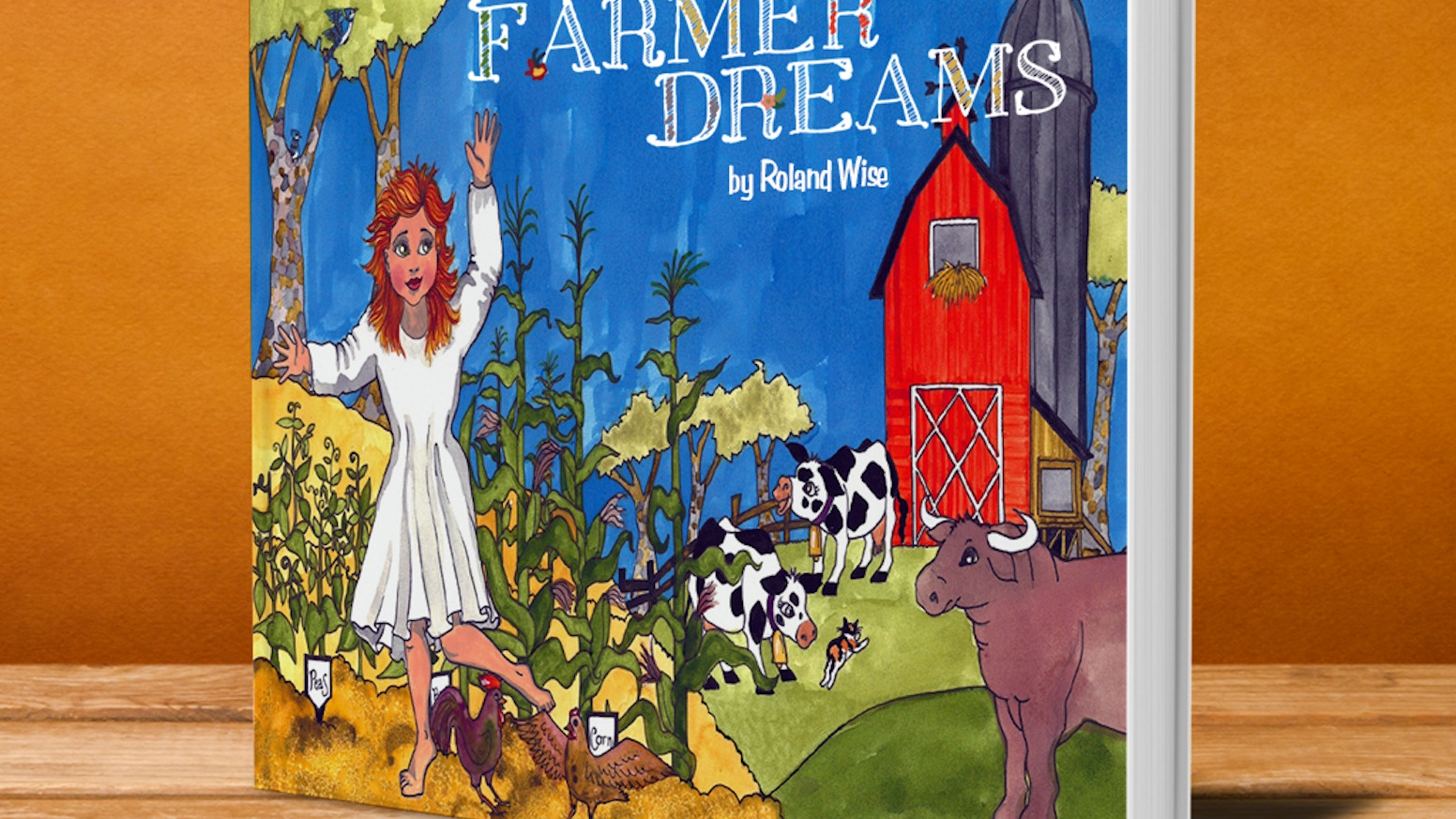 Farmer Dreams [a fully rhyming children's picture book] by