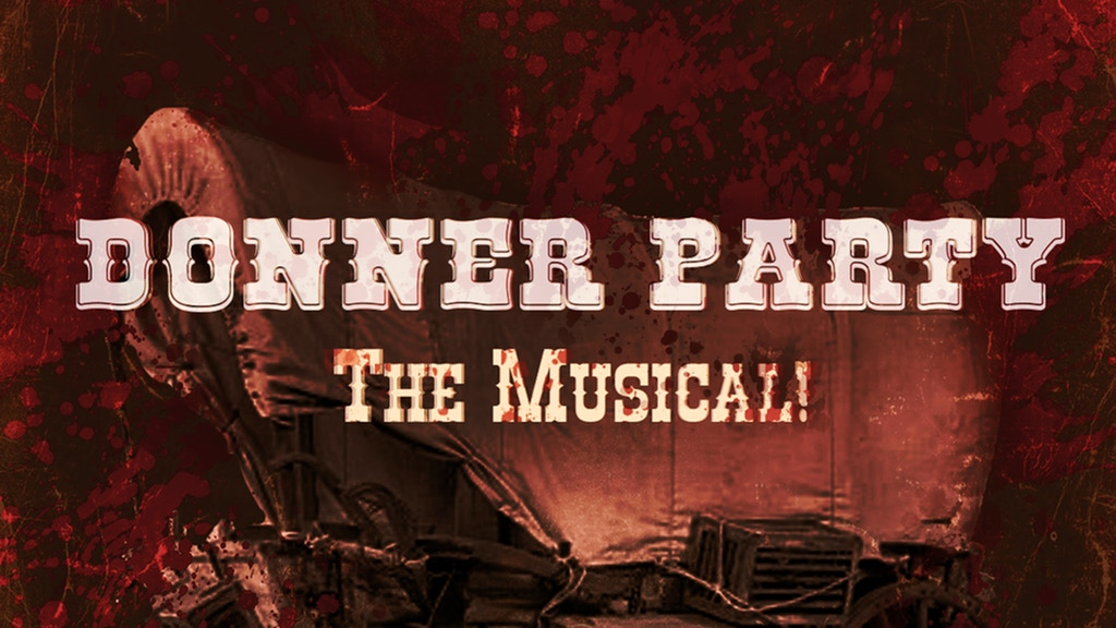 Donner Party: The Musical! project video thumbnail