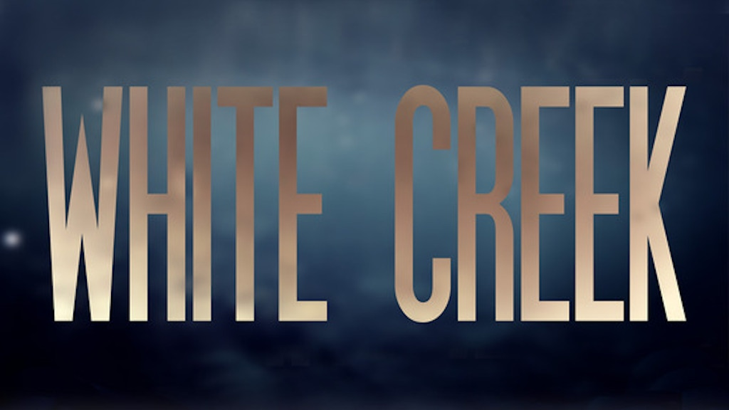 White Creek - Feature Film project video thumbnail