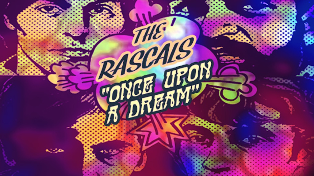 "The Rascals ""Once Upon A Dream"" Reunion Shows project video thumbnail"