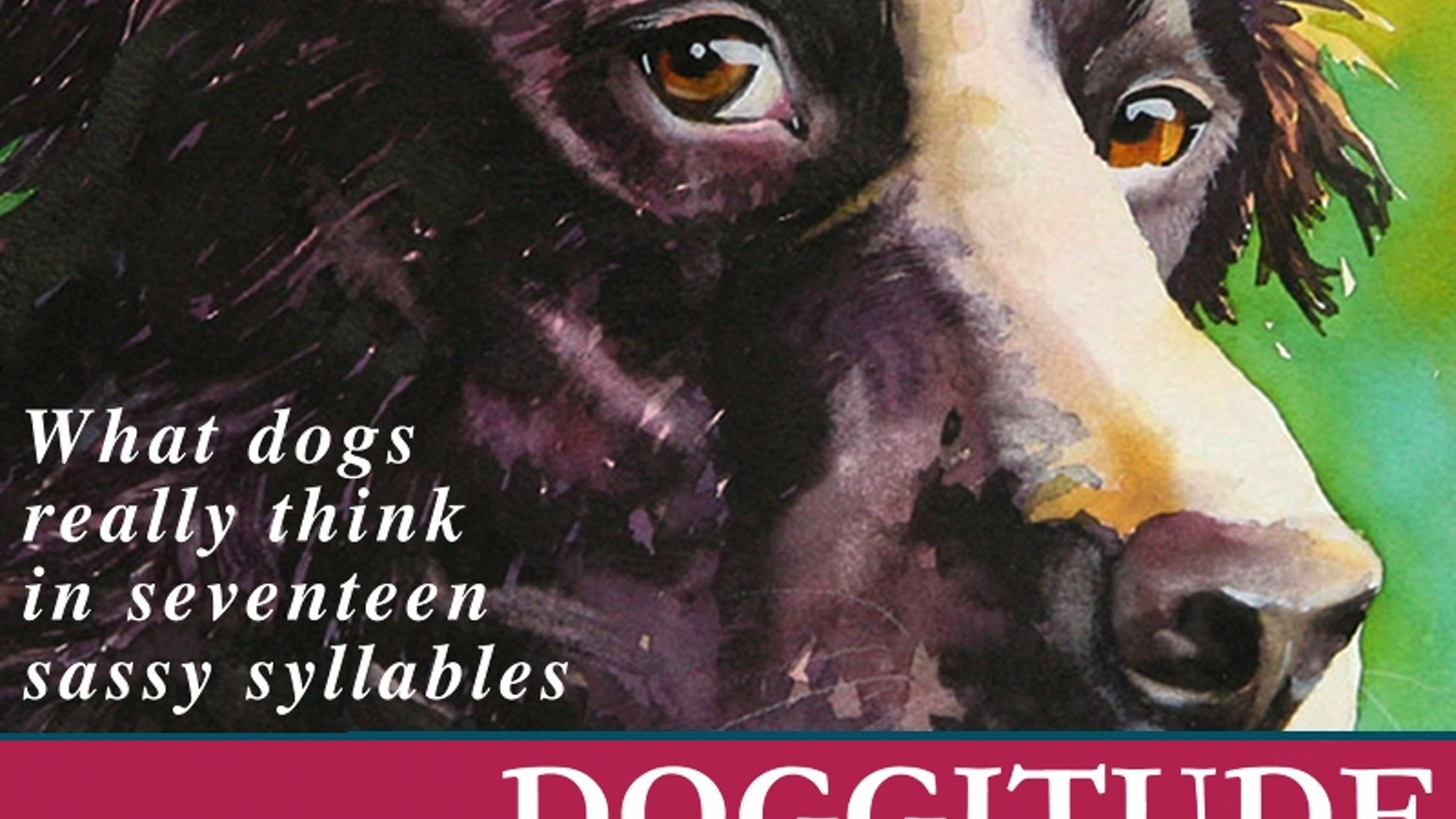 Doggitude: A Light-Hearted Book for Dog Lovers by Carole Pivarnik