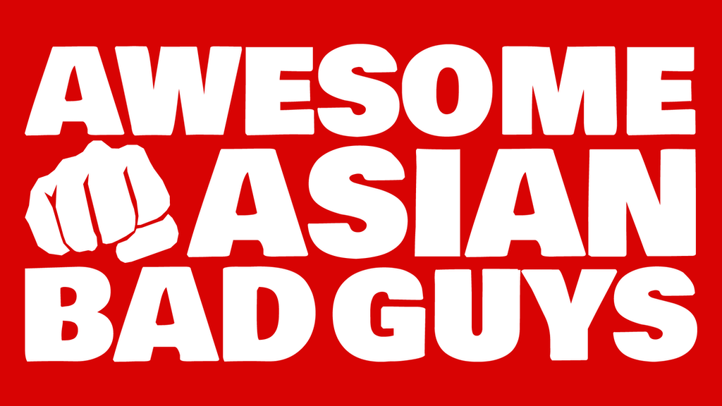 Awesome Asian Bad Guys project video thumbnail