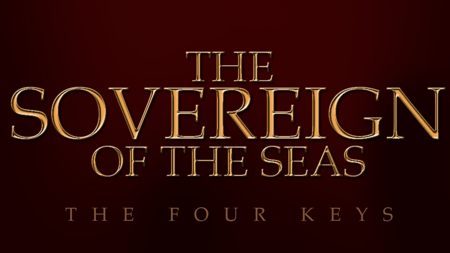 The Sovereign of the Seas: The Four Keys Trailer by D M  Atlas