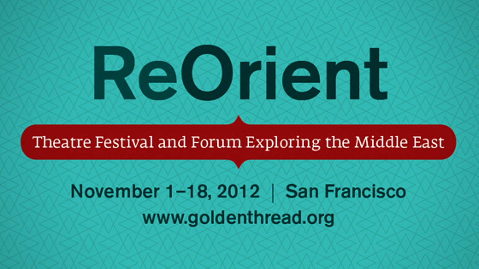 ReOrient 2012: A month of theater you'll remember forever by
