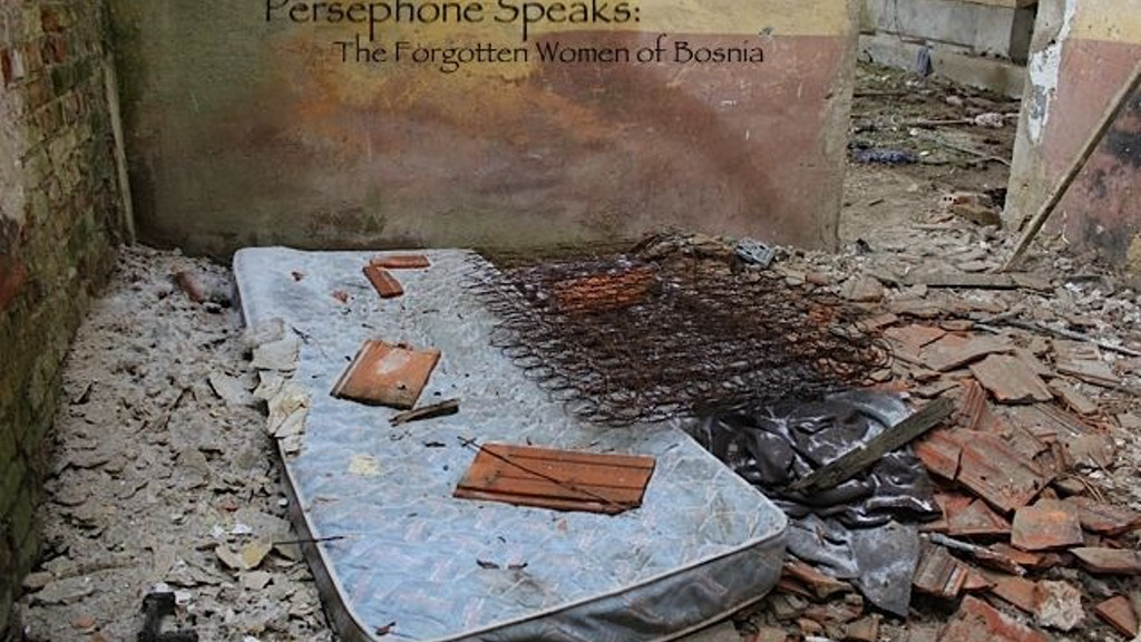 Persephone Speaks:  The Forgotten Women of Bosnia project video thumbnail