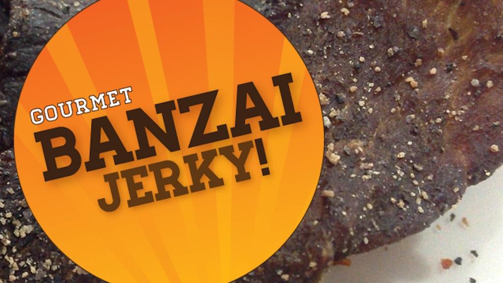 BANZAI JERKY! NATURAL & DELICIOUS project video thumbnail