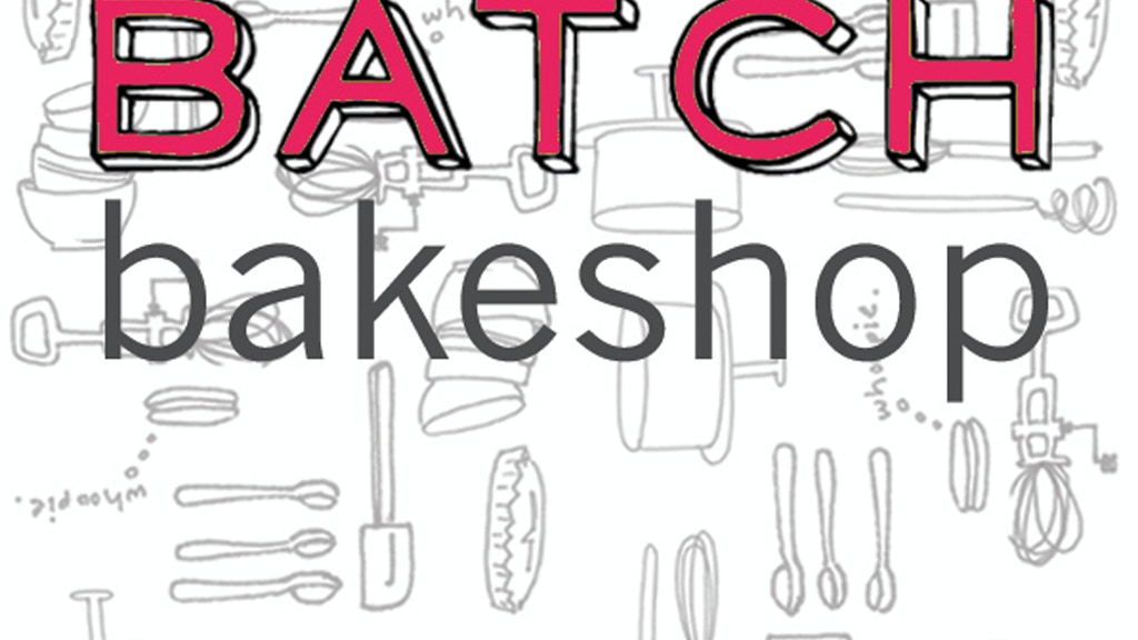 Batch Bakeshop gets a BAKESHOP! project video thumbnail