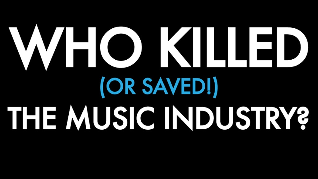 Who Killed (Or Saved!) The Music Industry? project video thumbnail