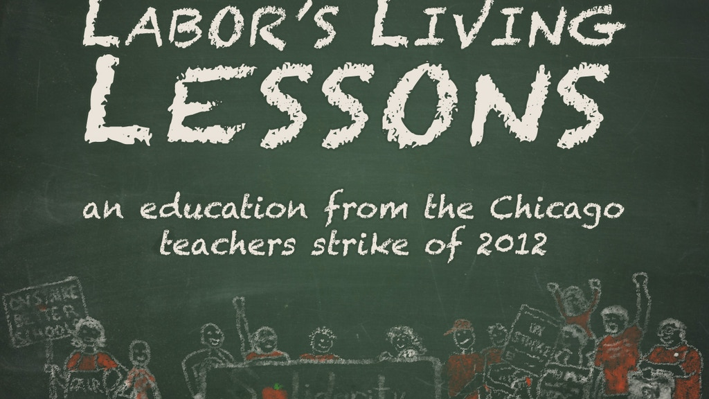 Labor's Living Lessons: the Chicago Teachers Strike of 2012 project video thumbnail