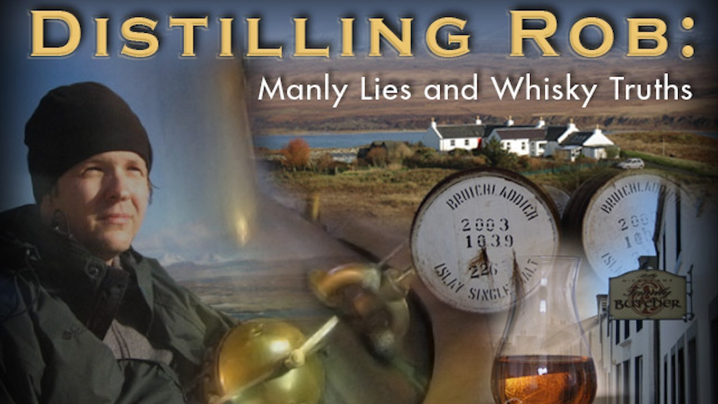 Distilling Rob: Manly Lies and Whisky Truths project video thumbnail