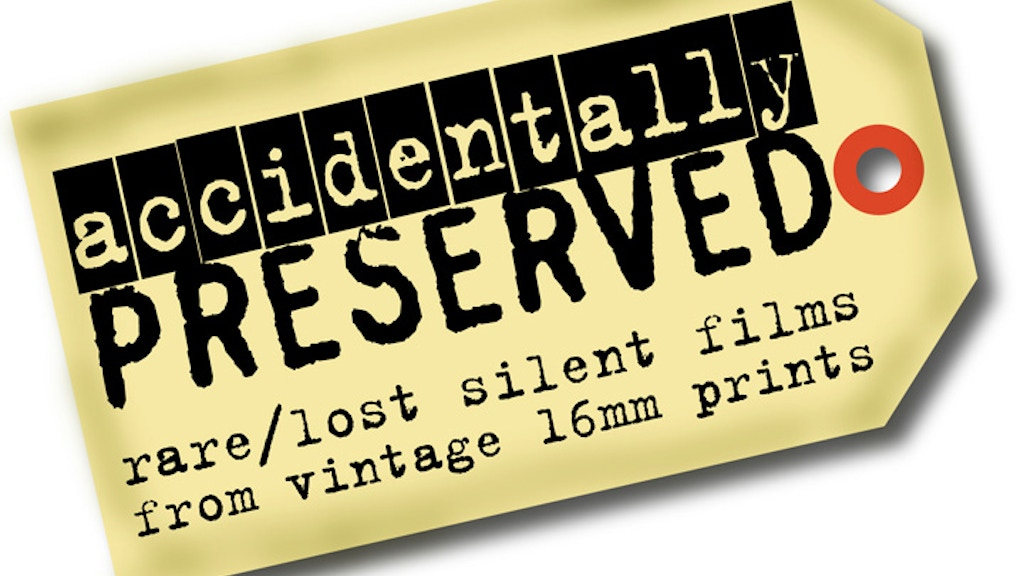 """""""Accidentally Preserved"""" - rare & lost silent films on DVD project video thumbnail"""