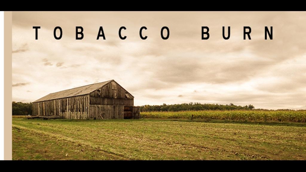 TOBACCO BURN project video thumbnail