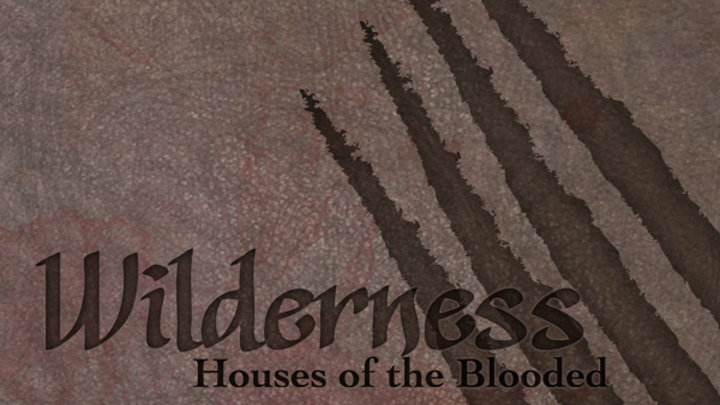 Houses of the Blooded: Wilderness project video thumbnail