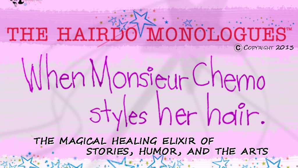 The Hairdo Monologues: When Monsieur Chemo Styles Her Hair project video thumbnail