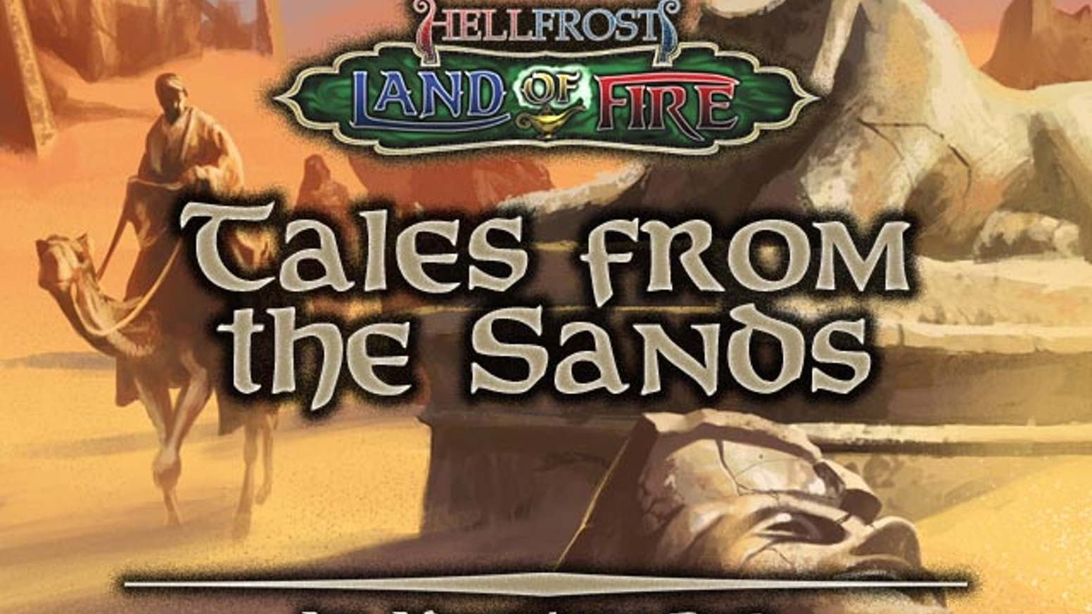 Tales from the Sands - A Land of Fire Adventure Pack by Triple Ace Games  Ltd — Kickstarter