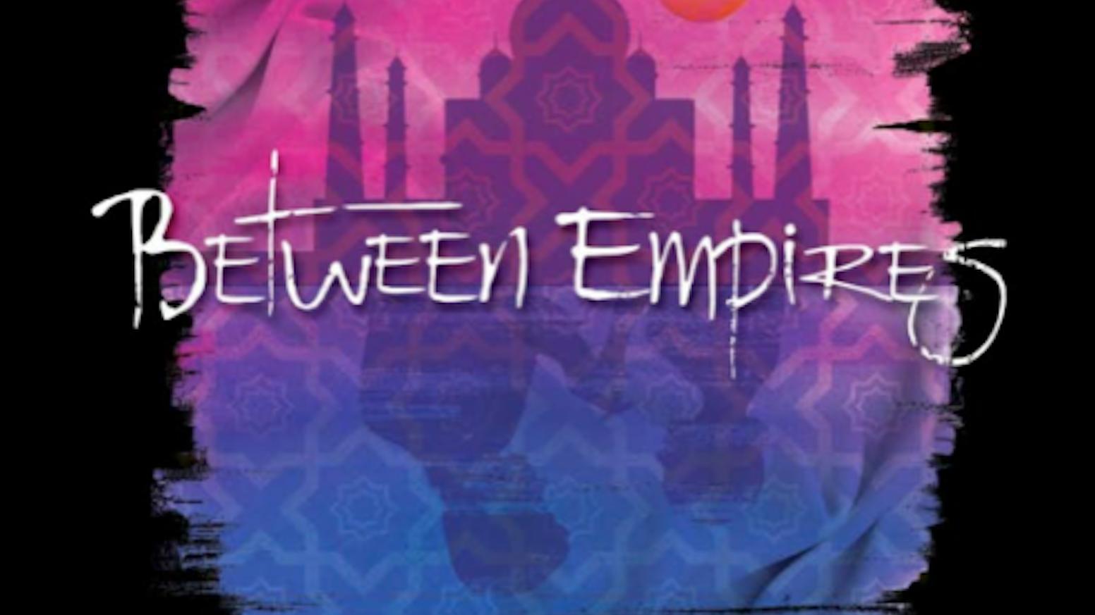 Between Empires-A new & original musical by Orlando & Morgan