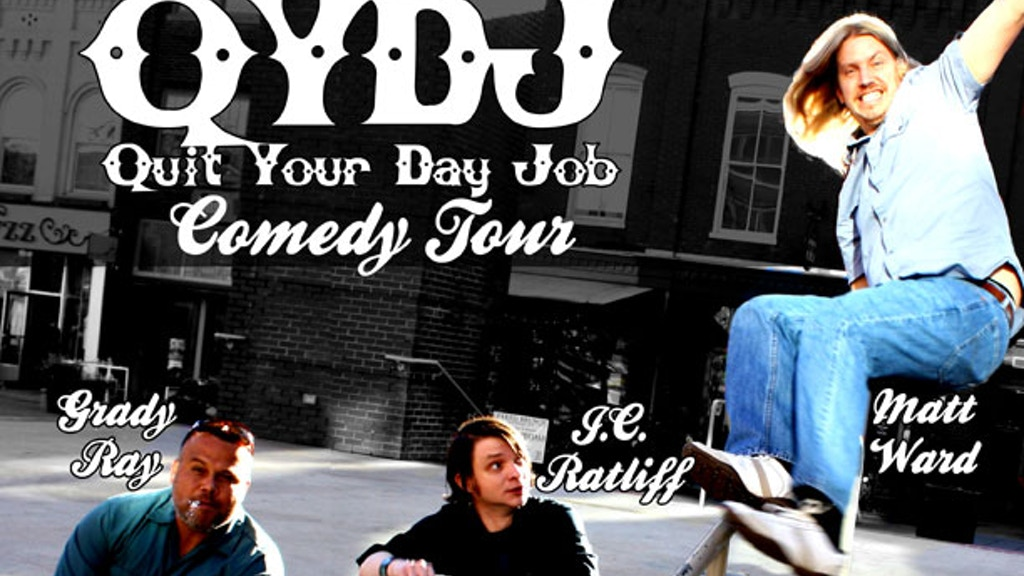 The Quit Your Day Job Comedy Tour project video thumbnail