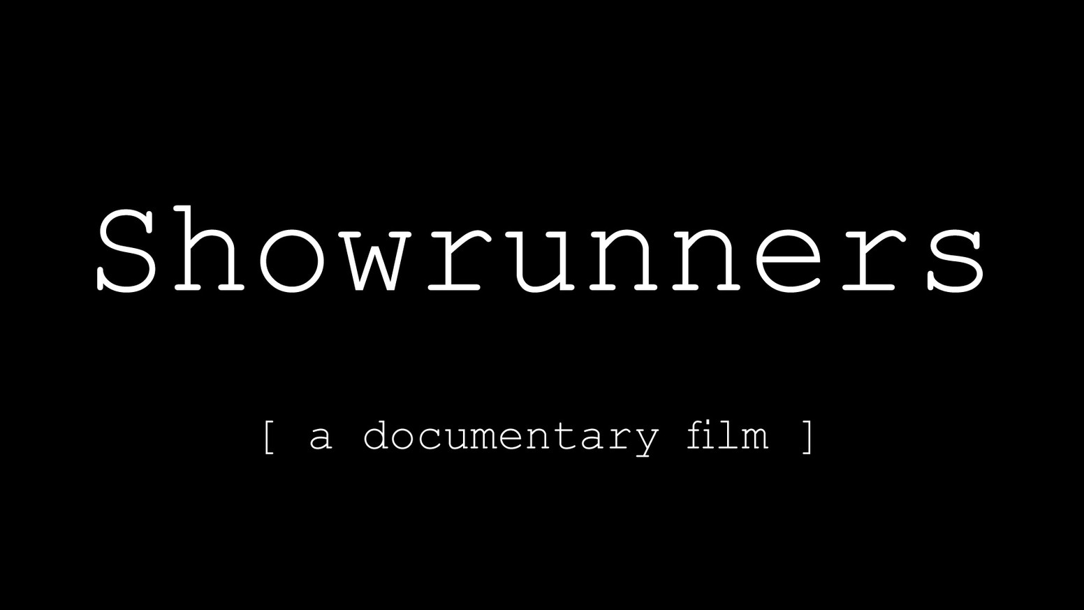 "A feature-length doc with unprecedented access to today's top TV creators & writers, also known as ""Showrunners"""