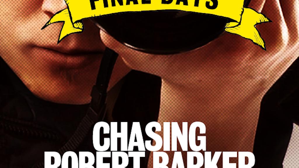 MAKE Chasing Robert Barker - MOVIE project video thumbnail