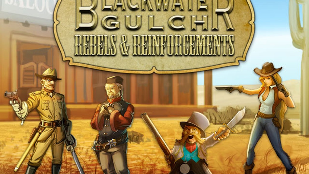 Blackwater Gulch: Rebels & Reinforcements project video thumbnail