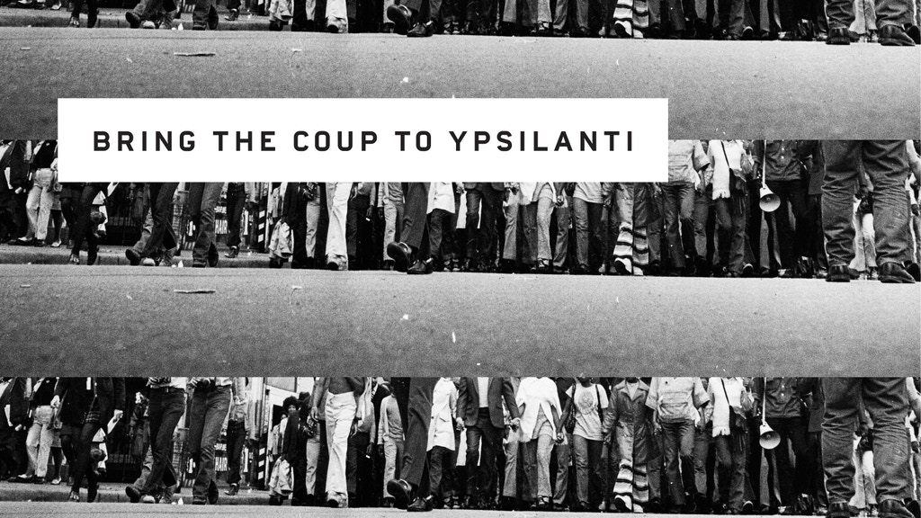 BRING THE COUP TO YPSILANTI project video thumbnail