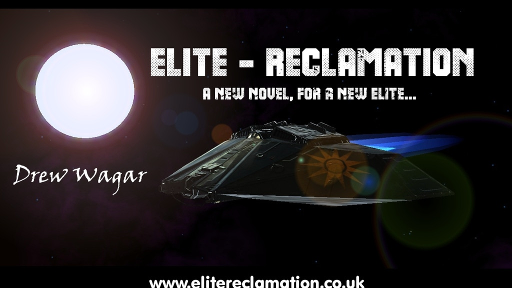 "An Elite:Dangerous Novel - ""Elite:Reclamation"" project video thumbnail"