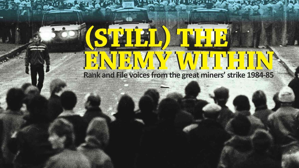 (Still) The Enemy Within: A film about the Miners Strike project video thumbnail
