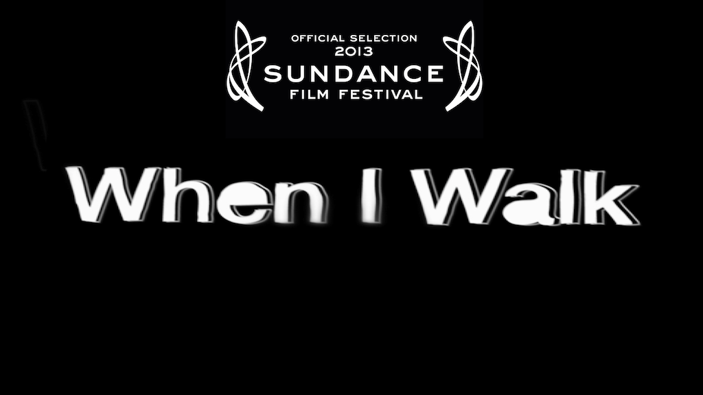"""When I Walk"" is ready for the big screen! Let's get it out. project video thumbnail"