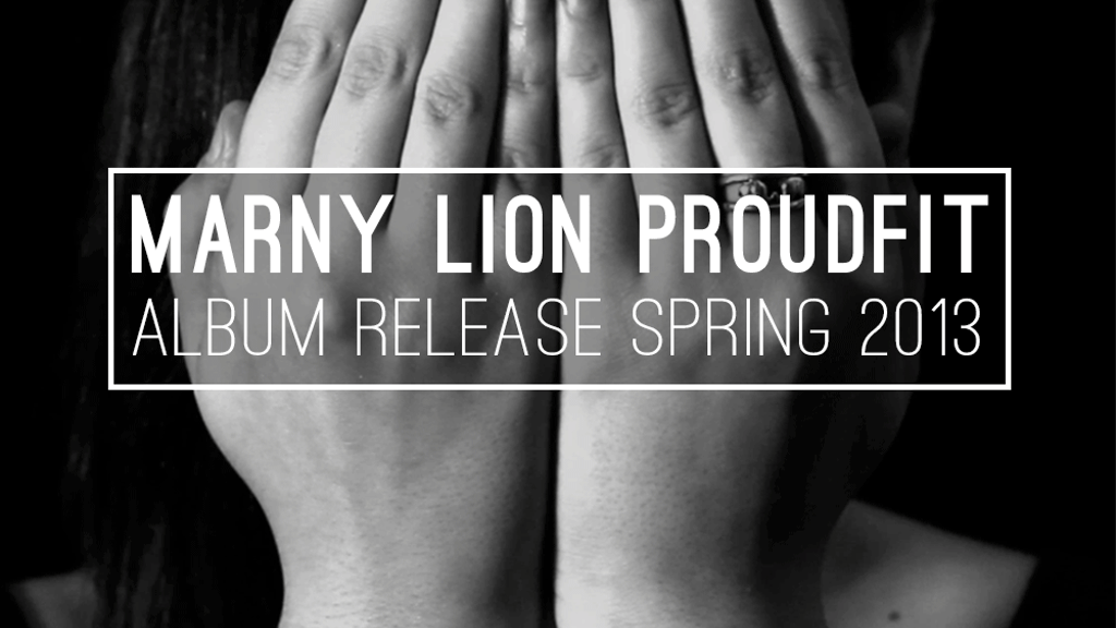 // Marny Lion Proudfit /\/\/\ Album Release \\ project video thumbnail
