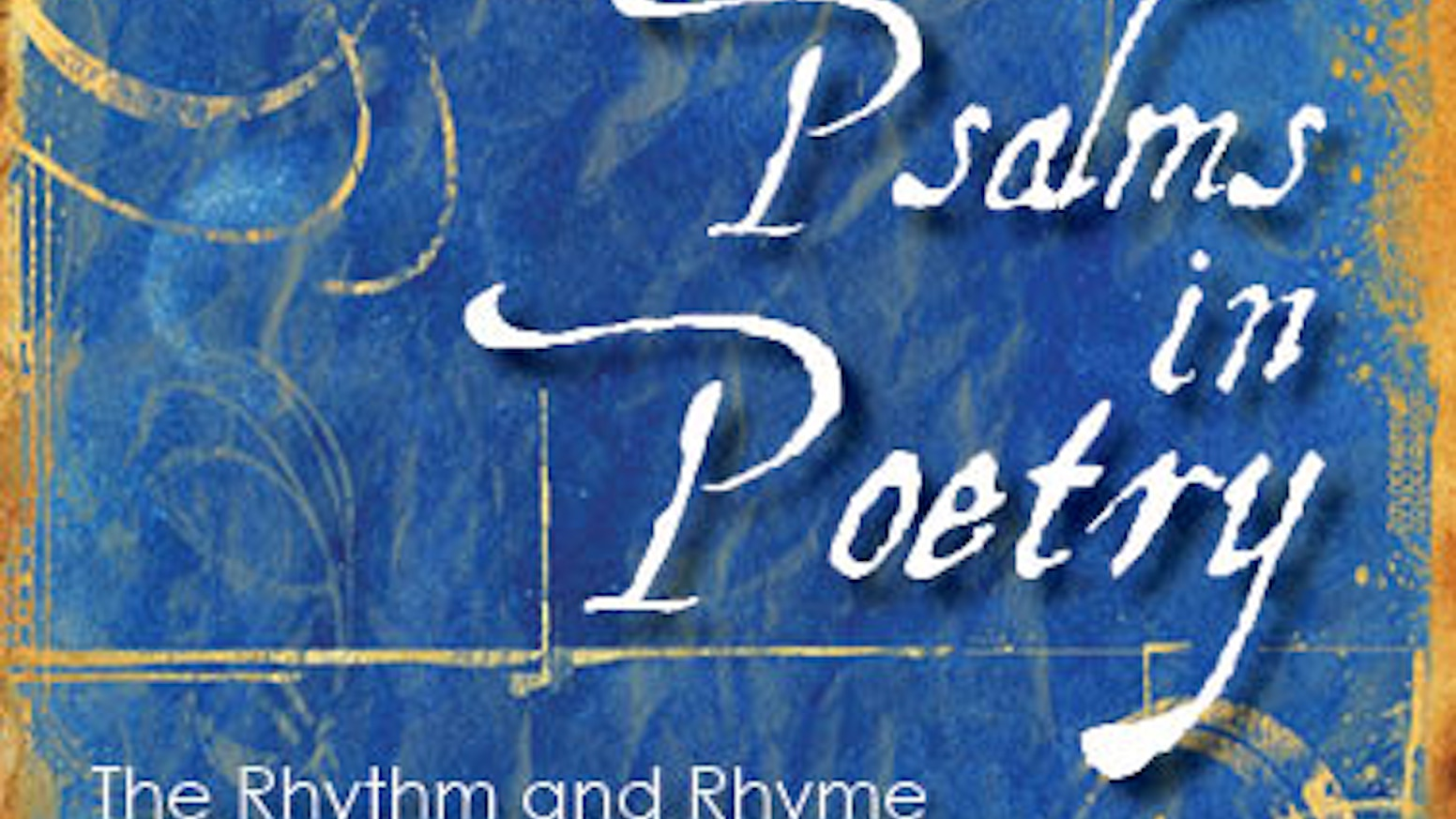 Psalms in Poetry: The Rhythm and Rhyme of Hope by Keith W