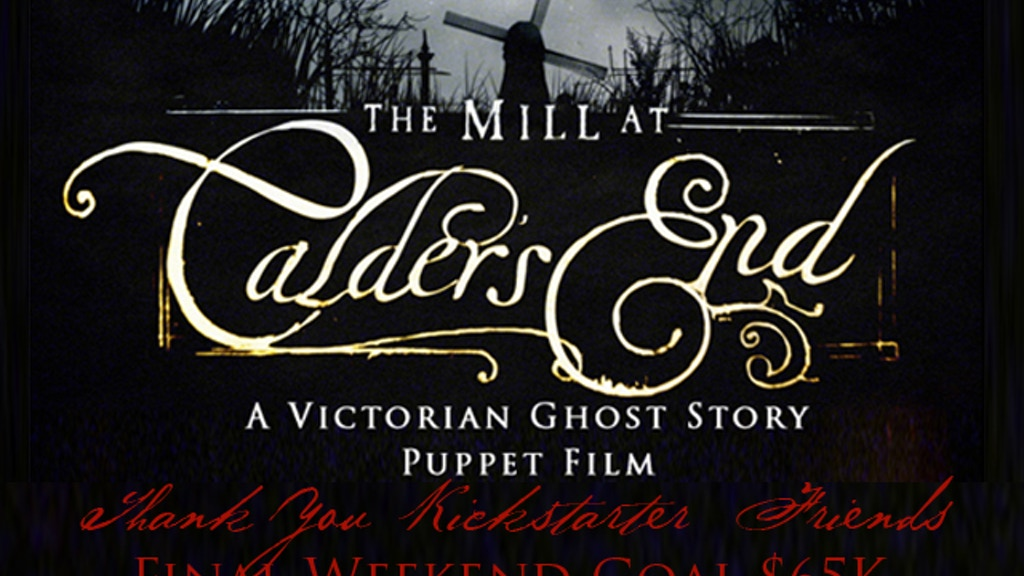 The Mill at Calder's End - A Ghost Story Puppet Film project video thumbnail