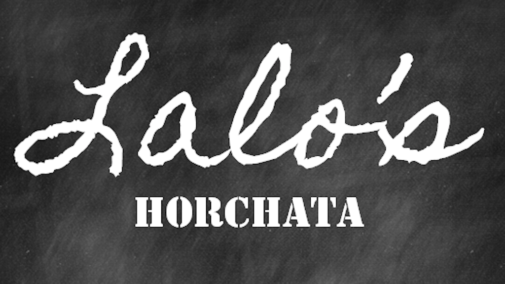 Project image for Lalo's Original Horchata (Canceled)