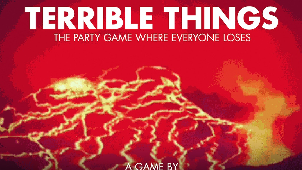 TERRIBLE THINGS: The Party Game Where Everyone Loses project video thumbnail
