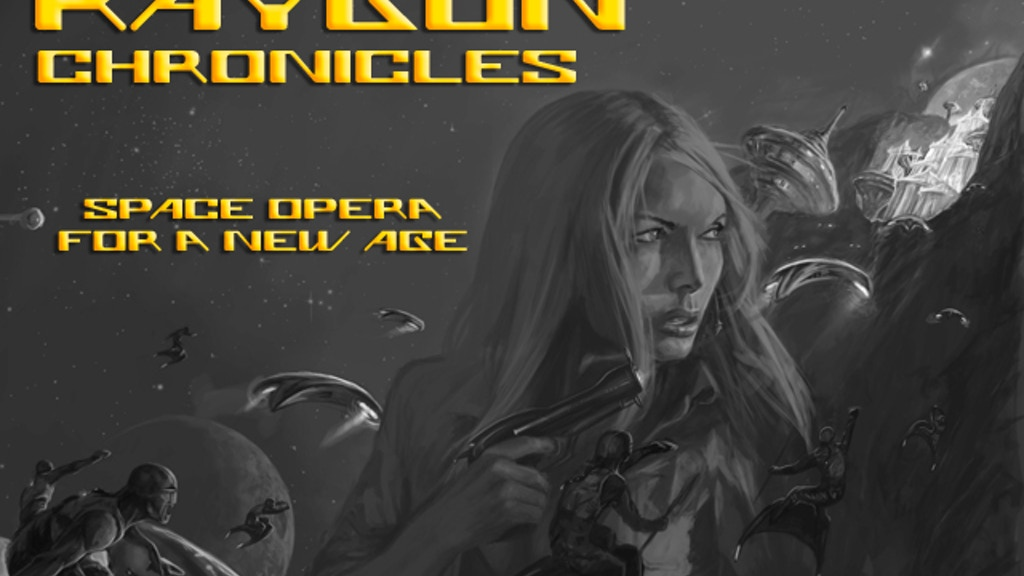 Raygun Chronicles: Space Opera (Science Fiction Anthology) project video thumbnail