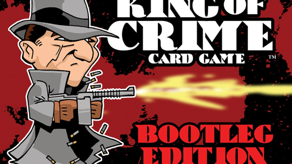 KING OF CRIME CARD GAME: BOOTLEG EDITION project video thumbnail