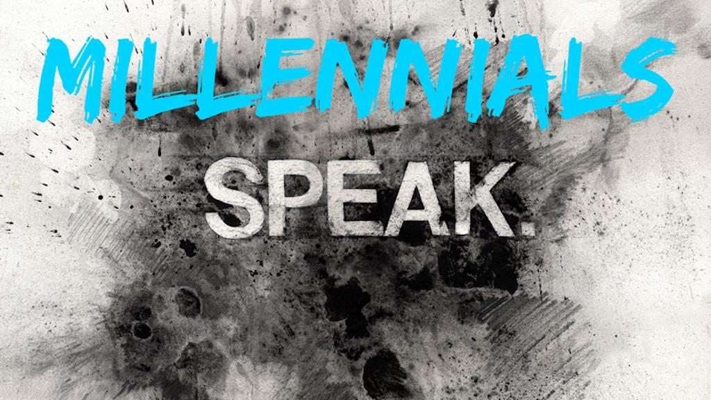 Millennials Speak. Essays on the 21st Century project video thumbnail