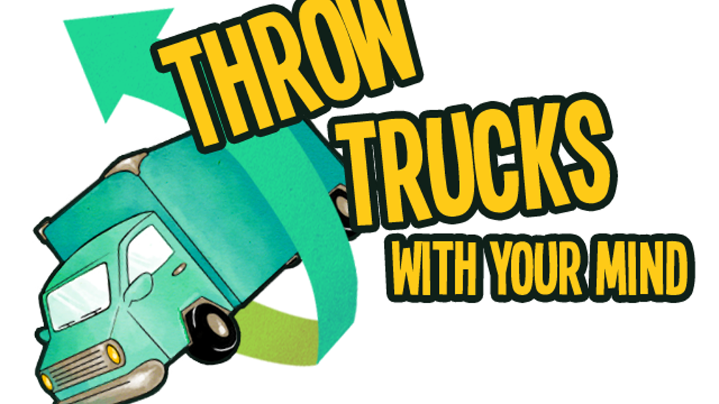 Throw Trucks With Your Mind! project video thumbnail