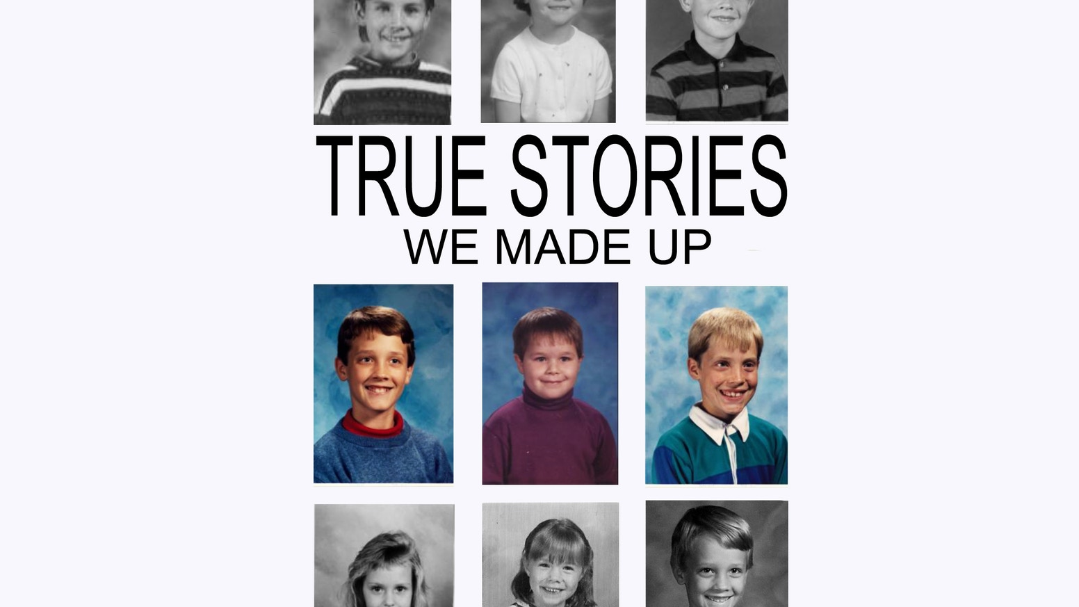 True Stories: We Made Up  by Michael Johnson/Chris Johnson/Dave