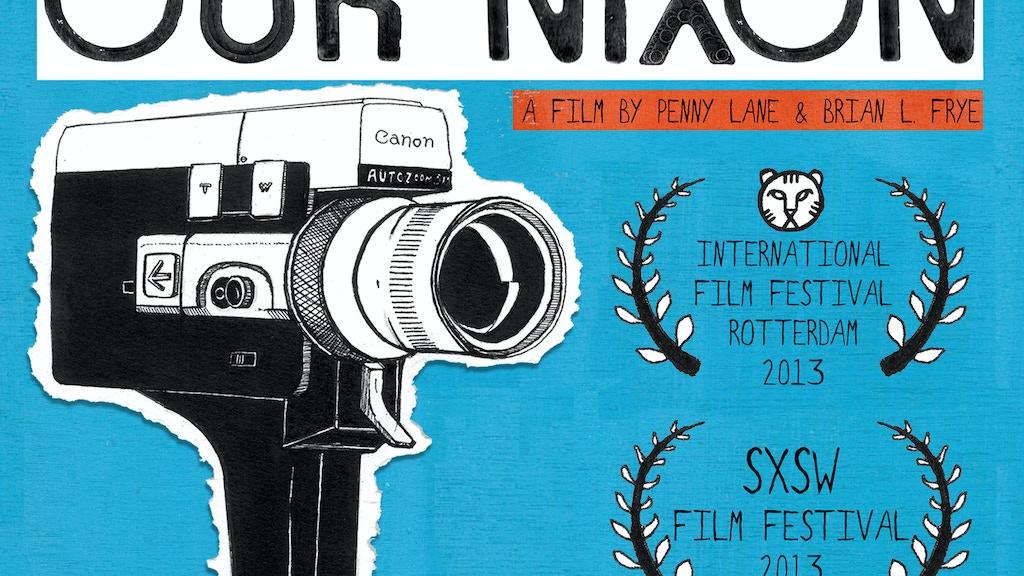 OUR NIXON - Premiere at SXSW & Beyond! project video thumbnail