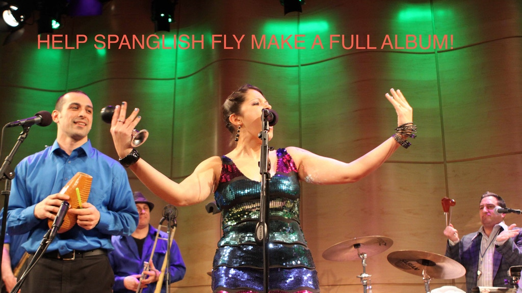 HELP SPANGLISH FLY MAKE A FULL ALBUM!  (AT LAST!) project video thumbnail