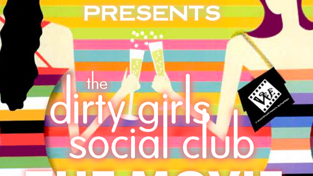 The Dirty Girls Social Club Film Development Travel Project project video thumbnail
