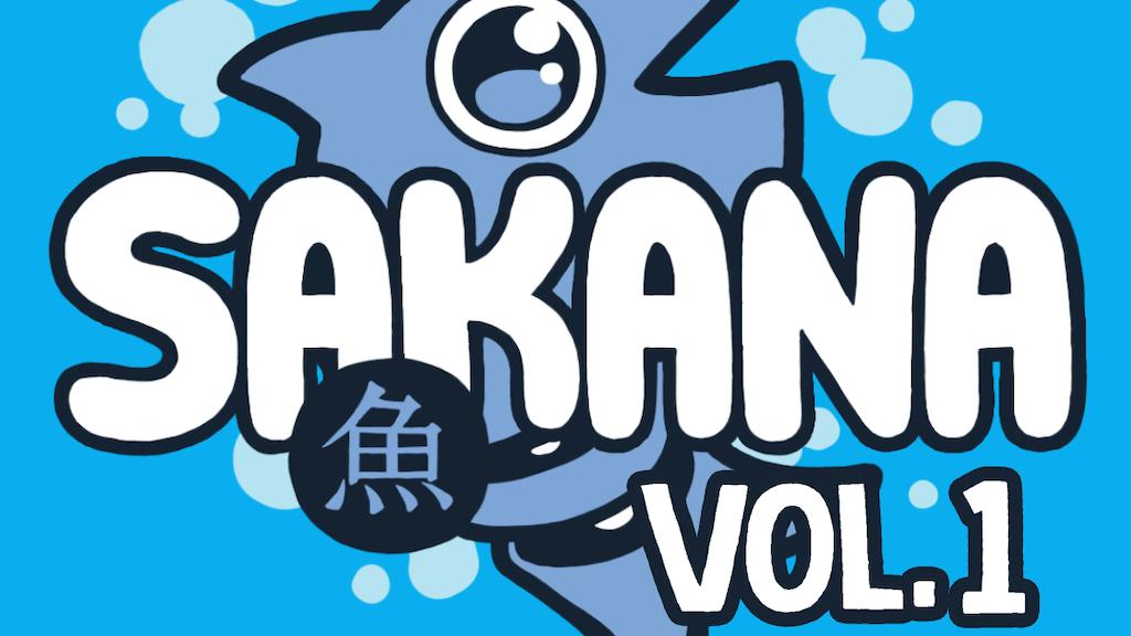 SAKANA Volume 1 Kickstarter project video thumbnail