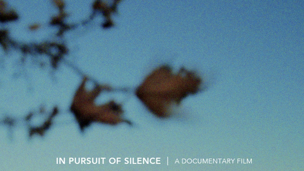 IN PURSUIT OF SILENCE - A Documentary Film project video thumbnail