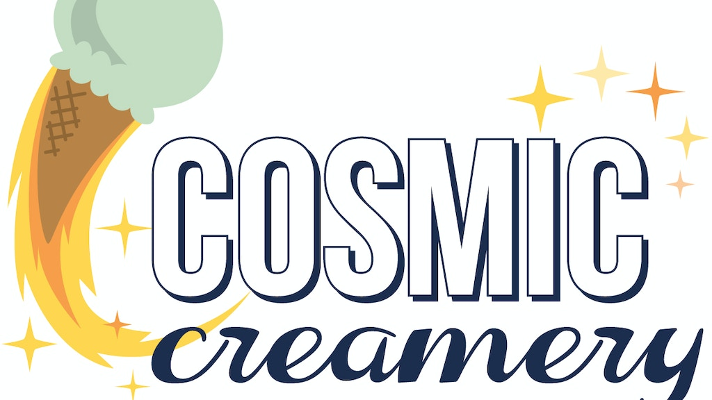 Bring Cosmic Creamery's Amazing Ice Cream to You! project video thumbnail