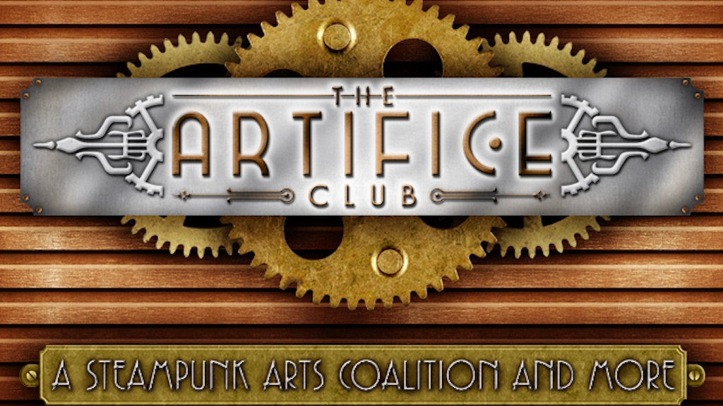 The Artifice Club, A Steampunk Arts Coalition and More project video thumbnail